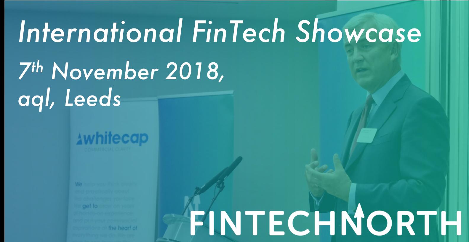 International FinTech Showcase Leeds: Agenda