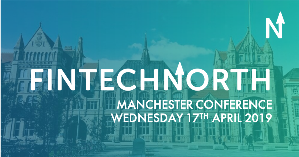 The future of Payments, Lending and SME banking to take centre stage at FinTech North Manchester