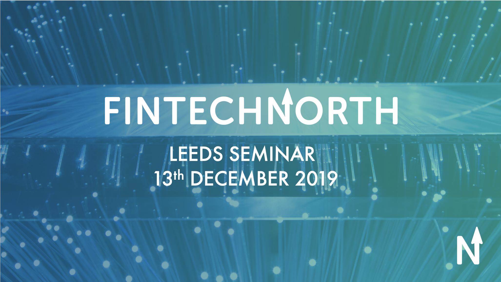 FinTech North Leeds Seminar