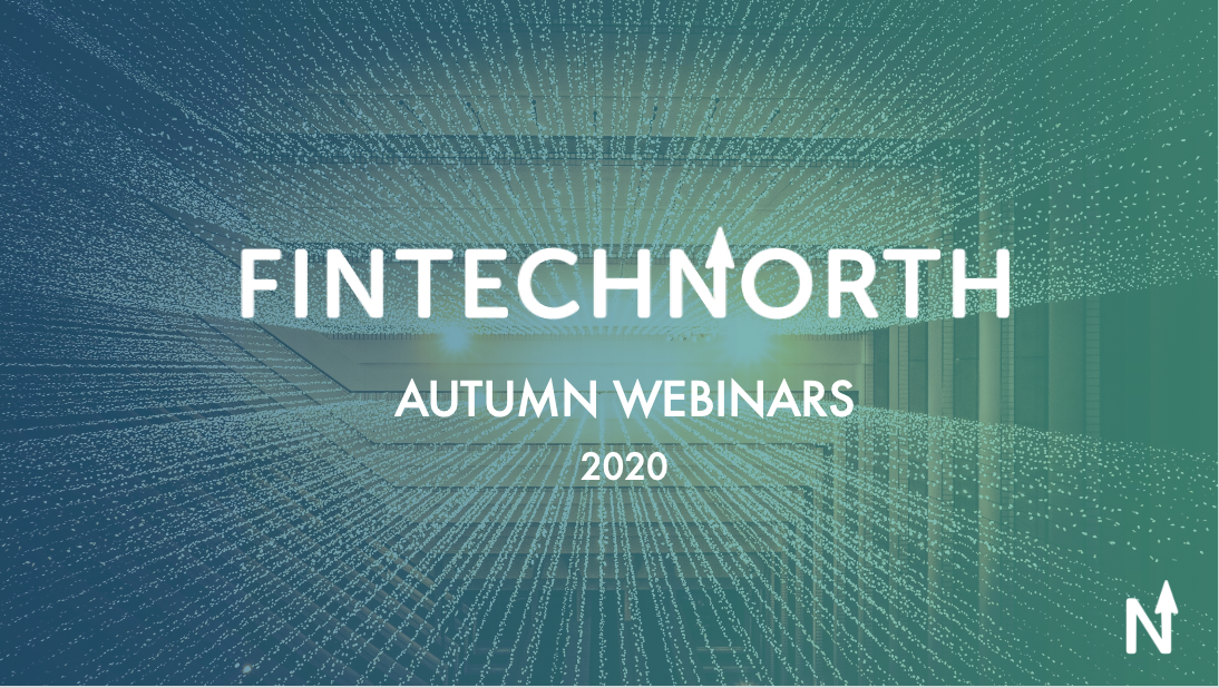 FinTech North announces calendar of Autumn Webinars