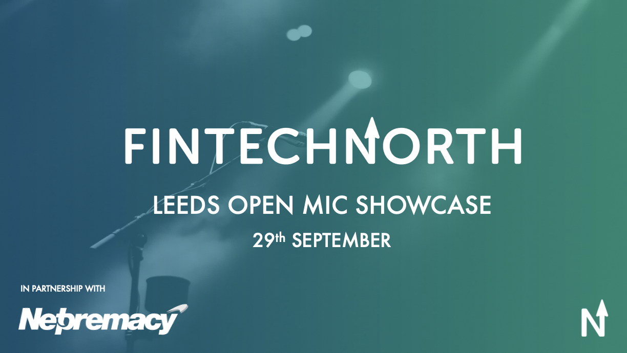 FinTech North Leeds Open Mic Showcase