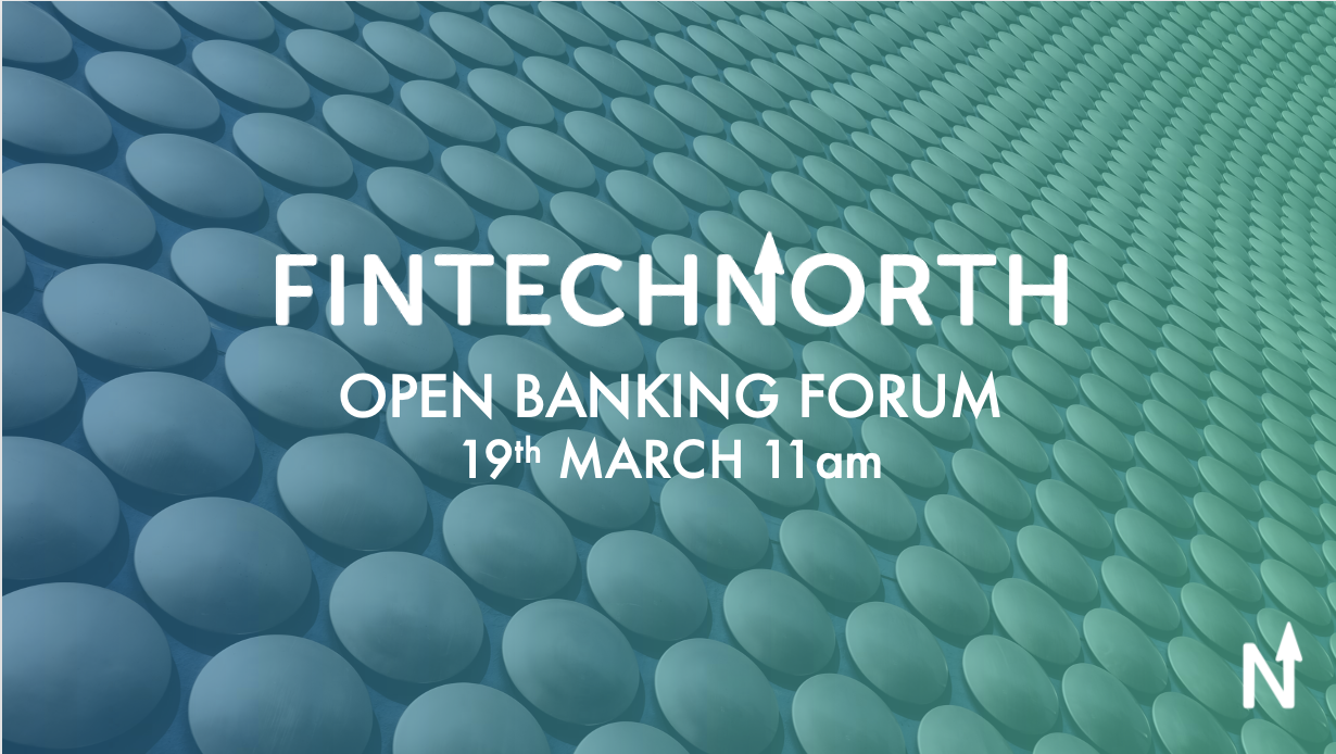 FinTech North Open Banking Forum